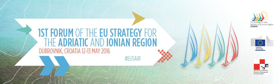 Forumul anual al Strategiei UE pentru Marea Adriatica si Regiunea Ionica (EUSAIR) 12 – 13 mai 2016