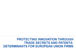 Protecția inovării prin secrete comerciale și brevete: Factori determinanți pentru firmele din Uniunea Europeană