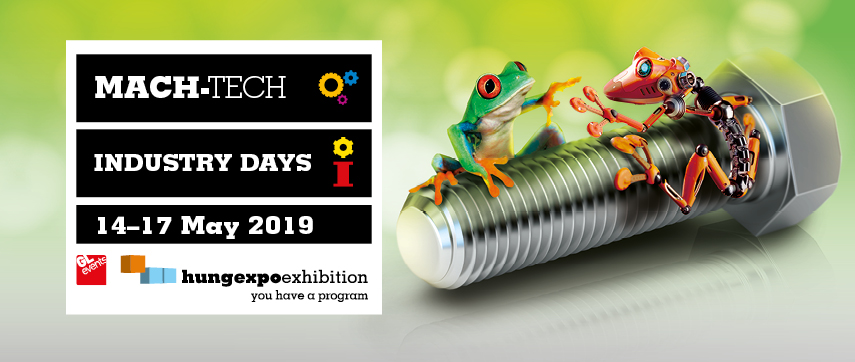 Expozitiile internationale MACH-TECH 2019 si INDUSTRY DAYS  2019 de la Budapesta
