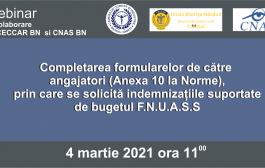 """Comunicat de presa - Webinar """"Completarea formularelor de către angajatori (Anexa 10 la Norme), prin care se solicită indemnizaţiile suportate de bugetul F.N.U.A.S.S."""""""
