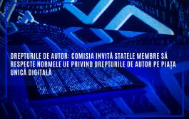 Drepturile de autor: Comisia invită statele membre să respecte normele UE privind drepturile de autor pe piața unică digitală