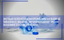 """Inițiativa cetățenească europeană: Comisia decide să înregistreze inițiativa """"ReturnthePlastics"""" privind reciclarea sticlelor din plastic"""